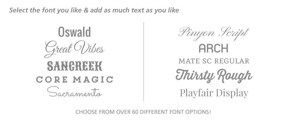 Choose From Over 30 Fonts