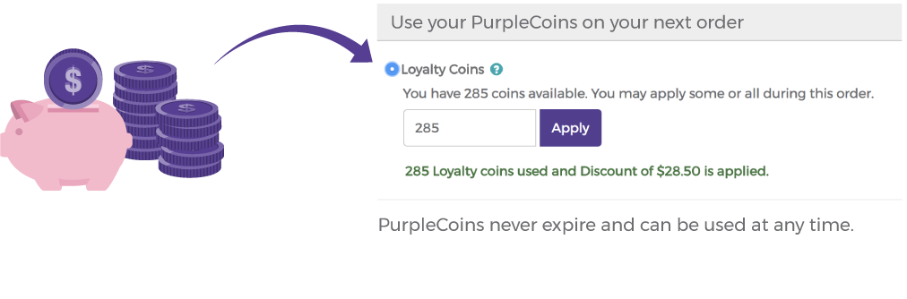 5% of your order amount is deposited as PurpleCoins